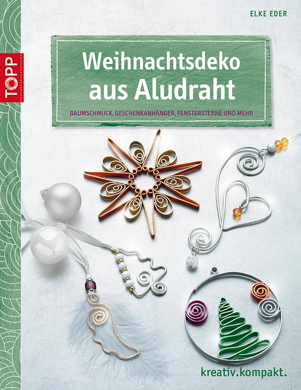 Weihnachtsdeko Katalog.Buchvorstellung Weihnachtsdeko Aus Aludraht