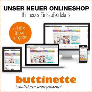 Mobiler und mit noch mehr Touch: Unser neuer buttinette online Shop!